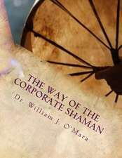 The Way of the Corporate Shaman