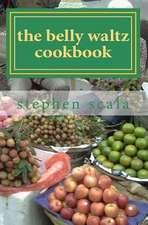 The Belly Waltz Cookbook