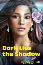 Dark Lies the Shadow