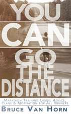 You Can Go the Distance! Marathon Training Guide