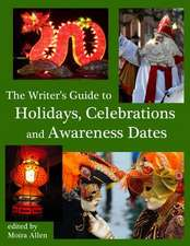 The Writer's Guide to Holidays, Celebrations and Awareness Dates
