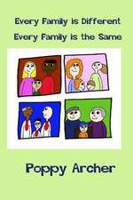 Every Family Is Different. Every Family Is the Same