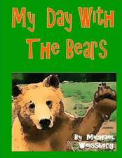 My Day with the Bears