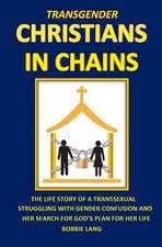 Transgender Christians in Chains