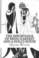 The Importance of Being Earnest and a Doll's House