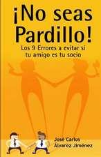 No Seas Pardillo!