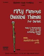 Fifty Famous Classical Themes for Clarinet