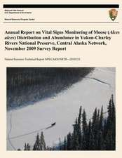 Annual Report on Vital Signs Monitoring of Moose (Alces Alces) Distribution and Abundance in Yukon- Charley Rivers National Preserve, Central Alaska N