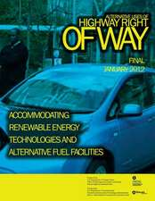 Alternative Uses of Highway Right of Way Accommodating Renewable Energy Technologies and Alternative Fuel Facilities