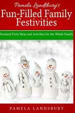 Pamela Landsbury's Fun-Filled Family Festivities