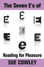 The Seven E's of Reading for Pleasure
