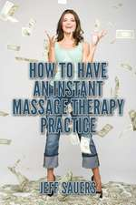 How to Have an Instant Massage Therapy Practice