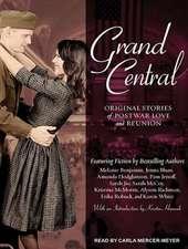 Grand Central:  Original Stories of Postwar Love, and Reunion