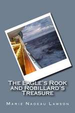 The Eagle's Rook and Robillard's Treasure