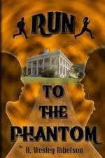 Run to the Phantom