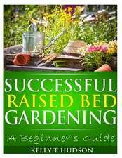 Successful Raised Bed Gardening