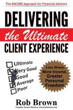 Delivering the Ultimate Client Experience