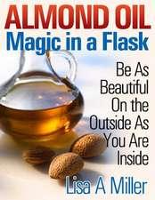 Almond Oil - Magic in a Flask