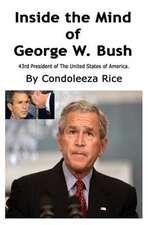 Inside the Mind of George W. Bush