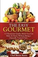 The Easy Gourmet