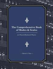 The Comprehensive Book of Modes and Scales
