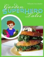 Garden Super Hero Tales