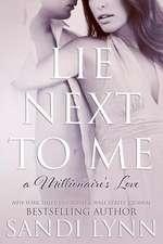 Lie Next to Me (a Millionaire's Love)