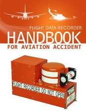 Flight Data Recorder Handbook for Aviation Accident Investigations