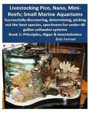 Livestocking Pico, Nano, Mini-Reefs; Small Marine Aquariums
