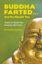 Buddha Farted...and So Should You