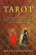 Tarot - A Complete Course in Basic Tarot Meanings and Techniques