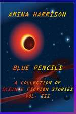 Blue Pencils--A Collection of Science Fiction Stories by Amina Harrison