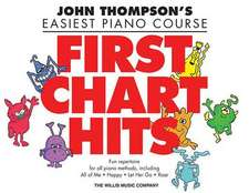 First Chart Hits: John Thompson's Easiest Piano Course Later Elementary Level