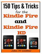 150 Tips and Tricks for the Kindle Fire and Kindle Fire HD