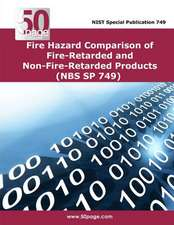 Fire Hazard Comparison of Fire-Retarded and Non-Fire-Retarded Products (Nbs Sp 749)