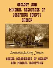 Geology and Mineral Resources of Josephine County Oregon