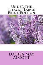 Under the Lilacs - Large Print Edition