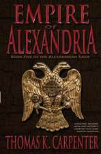 Empire of Alexandria (Alexandrian Saga #5)