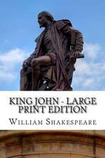 King John - Large Print Edition