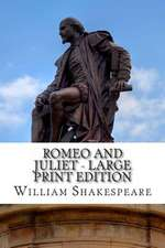 Romeo and Juliet - Large Print Edition