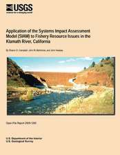 Application of the Systems Impact Assessment Model (Siam) to Fishery Resource Issues in the Klamath River, California