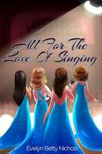 All for the Love of Singing