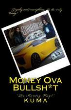 Money Ova Bullsh*t