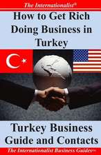 How to Get Rich Doing Business in Turkey
