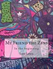 My Friend the Zens
