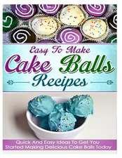 Easy to Make Cake Balls Recipes