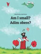 Am I Small? Adim Obere?