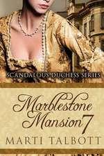 Marblestone Mansion, Book 7 (Scandalous Duchess Series)