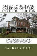 Alton, Mono and Caledon Ontario in Colour Photos