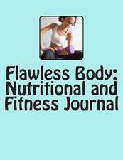 Flawless Body Fitness & Nutrition Journal
